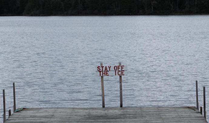 Stay Off The Ice -- if you see any.